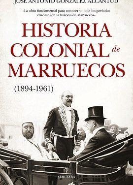 """Présentation du livre  """"l'HISTOIRE COLONIALE DU MAROC"""" de josé ANTONIO GONZALEZ  Alcantud"""