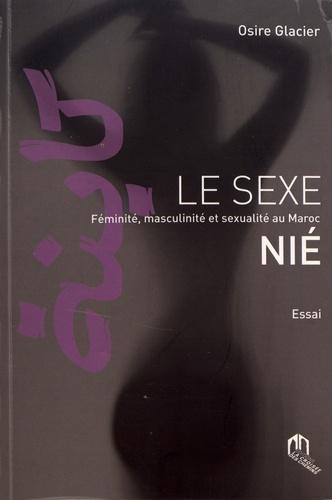 «Le sexe nié» ou la domination sexualisée de Osire Glacier